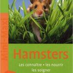 Hamsters Les connaître, les nourrir, les soigner Broché – 5 mars 2009