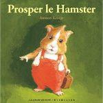 Prosper le Hamster Relié – 7 octobre 2010